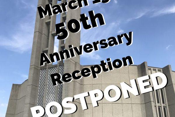 50th Anniversary Reception Postponed – Sunday March 15
