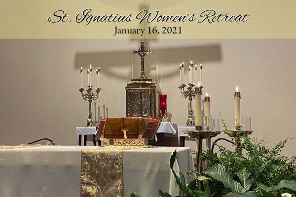 St. Ignatius Women's Retreat ~ January 16, 2021